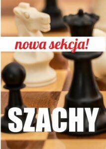 Czarno-białe figury szachowe w tle, biały napis szachy, czerwony napis nowa sekcja